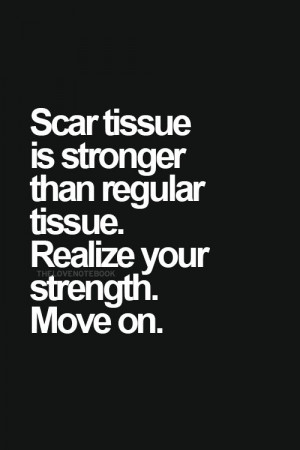 steel.: Scar Quotes, Injury Quotes, Scars Tissue, Healing Heart Quotes ...