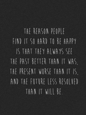 ... it is, and the future less resolved than it will be.
