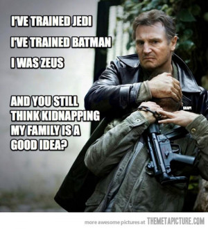 Liam Neeson Taken Quote I Don