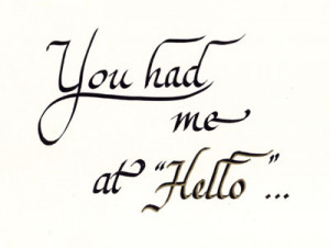 Home » Family & Friends » You had me at hello