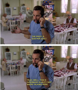 ... this is hadmade quality shit we're talking here. Happy Gilmore quotes
