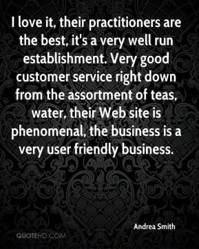best, it's a very well run establishment. Very good customer service ...