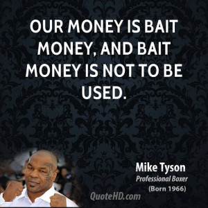 Mike Tyson Quotes Money Mike Tyson Money Quotes