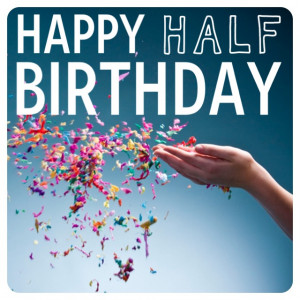 Young Adult Chronicles: Half Birthday Wishes + The Road To 25