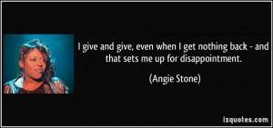 give and give, even when I get nothing back - and that sets me up ...