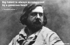 ... by a generous heart - Theophile Gautier Quotes - StatusMind.com