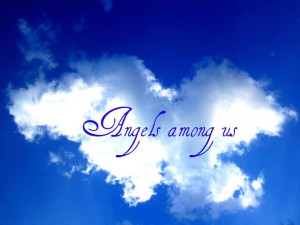 Some are the ~ Angels among us. ~~o~~