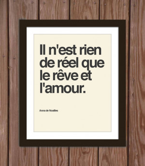 French quote poster print: Nothing is real but dreams and love.. $15 ...