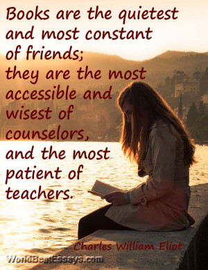 Books are the quietest and most constant of friends; they are the most ...