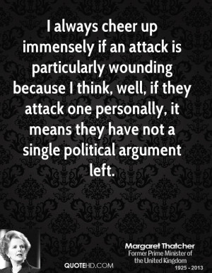 always cheer up immensely if an attack is particularly wounding ...