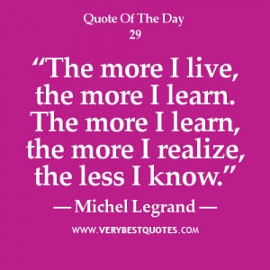 Learning Quotes, the more i live