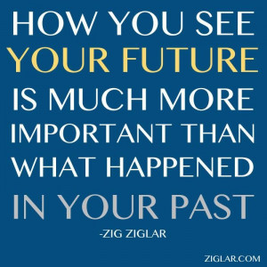 the future and work toward your goals while enjoying the present ...