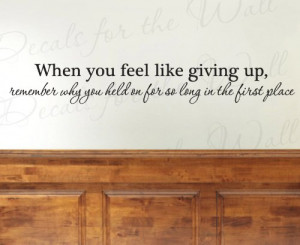 You Feel Like Giving Up - Office Inspirational Motivational Inspiring ...
