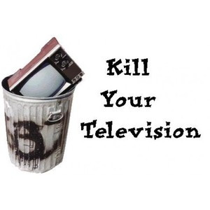 No More TV Quotes and Sayings - Kill Your Television ~ HubBlogs with ...