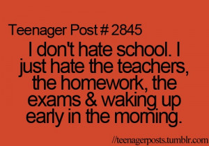 dont hate school. I just hate the teachers, ... | Quotes and Sayings