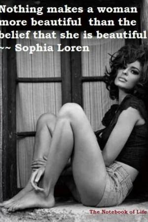 Sophia Loren quote - this applies the same to men. I'm sick of hearing ...