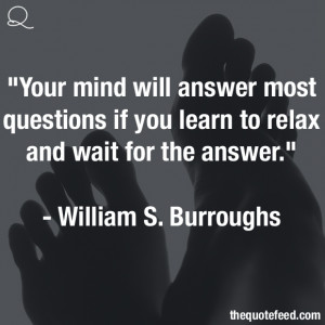William-S-Burroughs-Quote-Your-Mind-Will-Answer