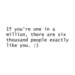 Sarcastic, quotes, sayings, one in a million, people