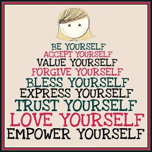... yourself-bless-yourself-express-yourself-trust-yourself-love-yourself