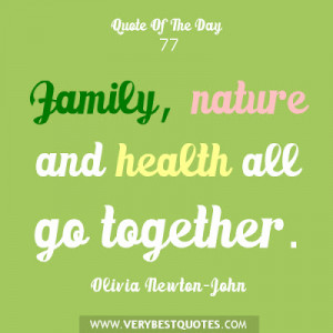 Family, nature and health all go together - Olivia Newton-John