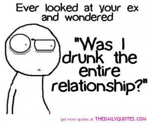 ever looked at your ex quote funny drunk quotes pics pictures jpg