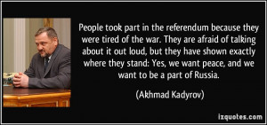 People took part in the referendum because they were tired of the war ...