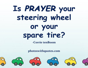 prayer quote view larger is prayer your steering wheel or your spare ...
