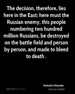 The decision, therefore, lies here in the East; here must the Russian ...
