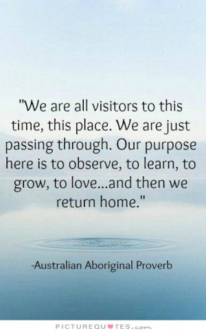 ... Quotes Purpose Quotes Lessons Learned In Life Quotes Aboriginal Quotes