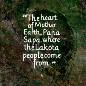 The heart of Mother Earth,, Paha Sapa, where the Lakota people come ...