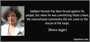 Saddam Hussein has been brutal against his people, but when he was ...