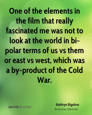 ... of us vs them or east vs west, which was a by-product of the Cold War