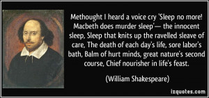 Methought I heard a voice cry 'Sleep no more! Macbeth does murder ...