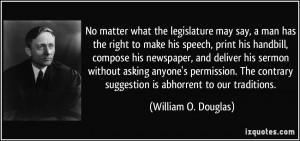 ... suggestion is abhorrent to our traditions. - William O. Douglas