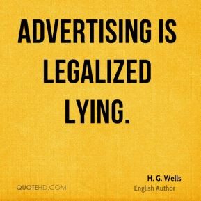 wells quotes advertising is legalized lying h g wells