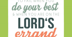 ... your best and when you are on the Lord's errand. M. Russell Ballard