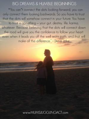 ... big dreams and humble beginnings - Jana Kingsford #stevejobs #quote
