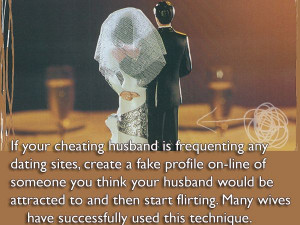 If your cheating husband is frequenting any dating sites, create a ...