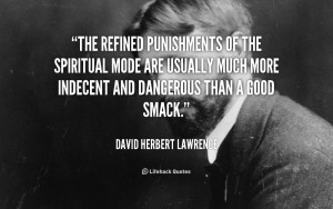 The refined punishments of the spiritual mode are usually much more ...