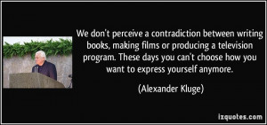 More Alexander Kluge Quotes