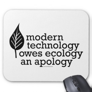 Ecology / Technology Quote Mouse Pads