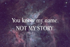 can't be more true, know my name, quote, quotes, story, true, truth ...