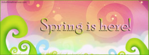 Spring is Here Facebook Cover