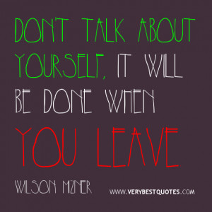 Dont talk about yourself quotes, funny quote of the day