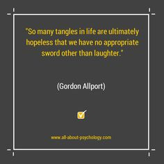 Quote by eminent psychologist Gordon Allport. Interested in psychology ...