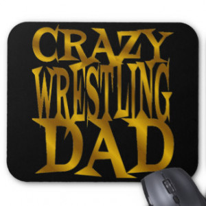 Crazy Wrestling Dad in Gold Mouse Pads