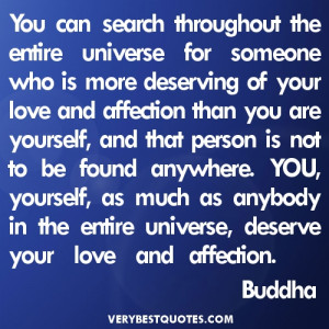 "... entire universe, deserve your love and affection."" - Buddha Quotes"