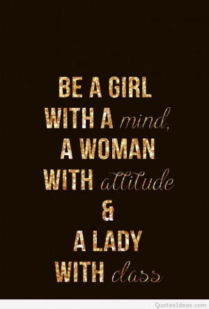 Be a girl with a mind of a woman!