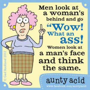 And now let's have a look at what Aunty Acid thinks of men.