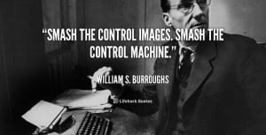 Smash the control images. Smash the control machine.""